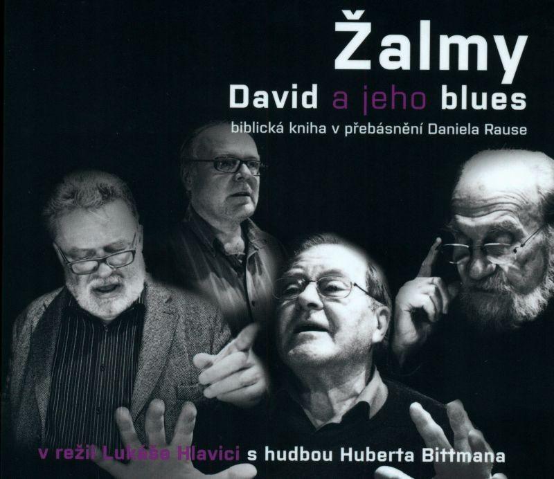 Žalmy (CD) - David a jeho blues - biblická kniha v přebásnění Daniela Rause