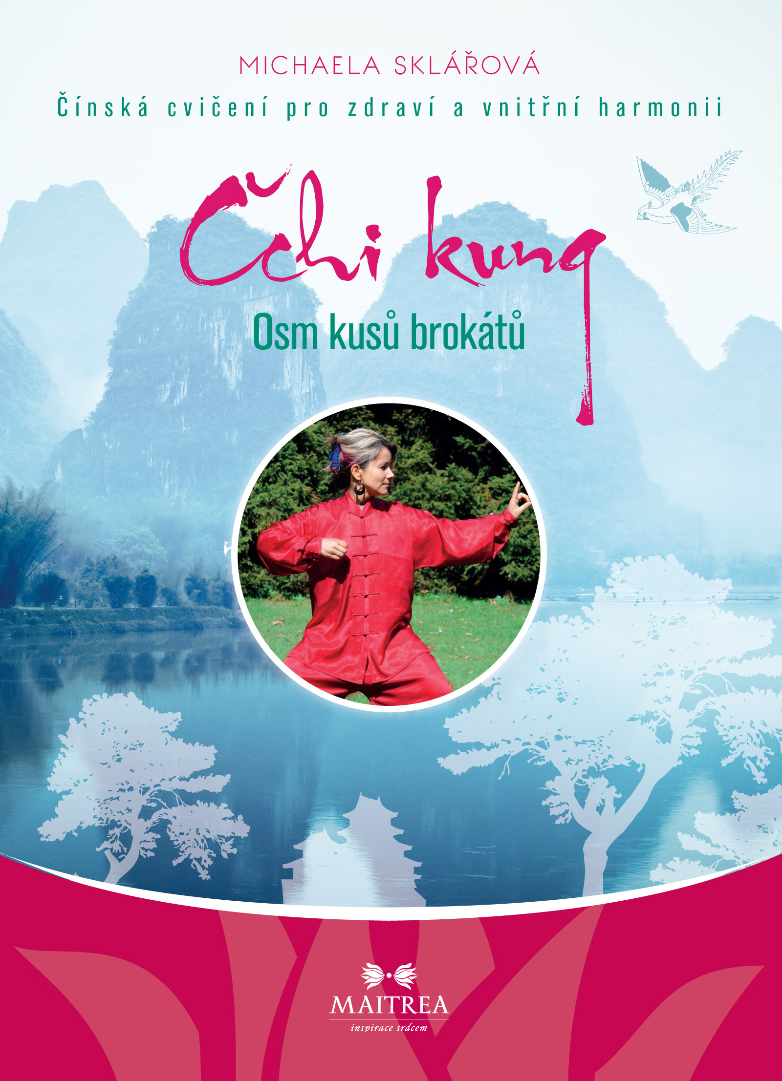 Čchi kung - Osm kusů brokátů - Čínská cvičení pro zdraví a vnitřní harmonii