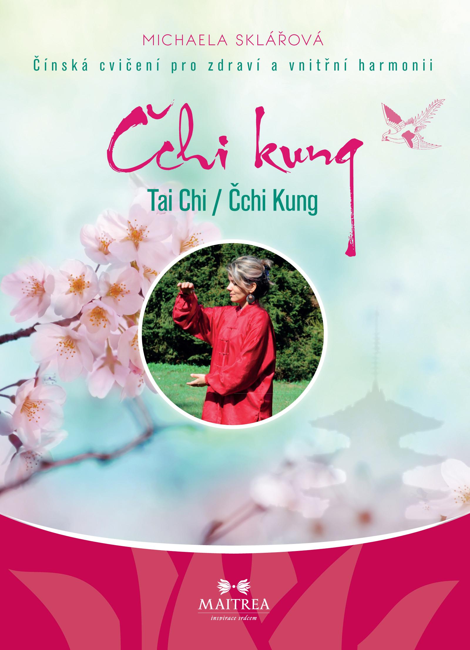 Čchi kung - Tai Chi / Čchi kung - Čínská cvičení pro zdraví a vnitřní harmonii