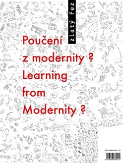 Zlatý řez 37 - Poučení z modernity? / Learning from Modernity?
