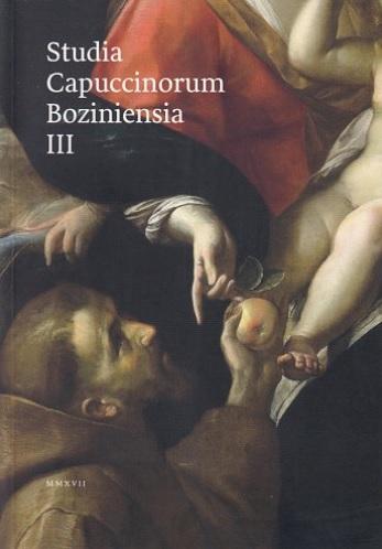 Studia Capuccinorum Boziniensia III. - Ročenka pre františkánske štúdia, humanitné a historické vedy
