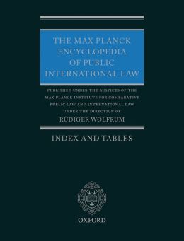 The Max Planck Encyclopedia of Public International Law - Index and tables