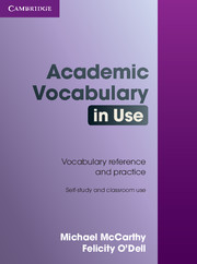 Academic Vocabulary in Use - Vocabulary reference and practice