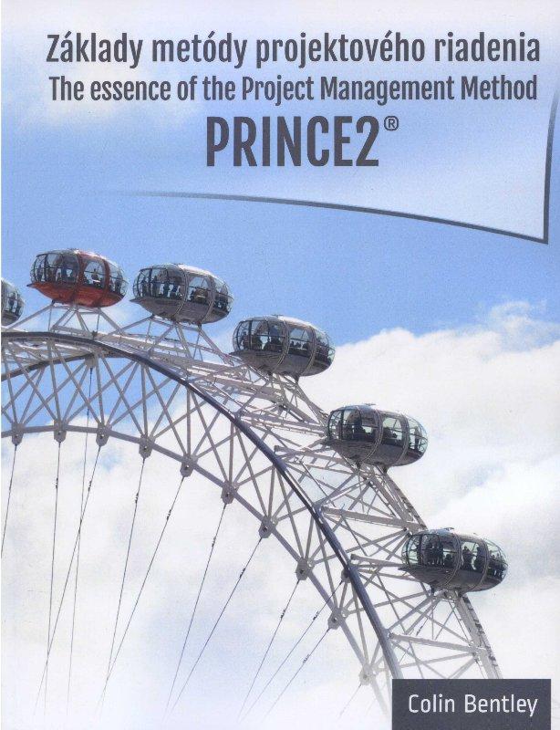 Základy metódy projektového riadenia PRINCE2® - The Essence of the Project Management Method Prince2