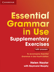 Essential Grammar in Use - Supplementary Exercises - with answers (Fourth Edition)