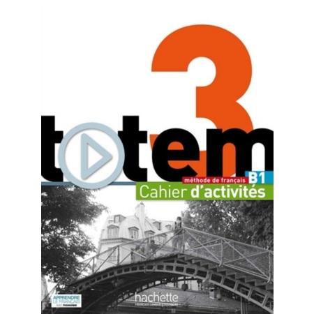 Totem 3: Cahier d'activités B1
