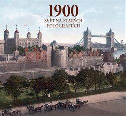 1900 - Svět na starých fotografiích