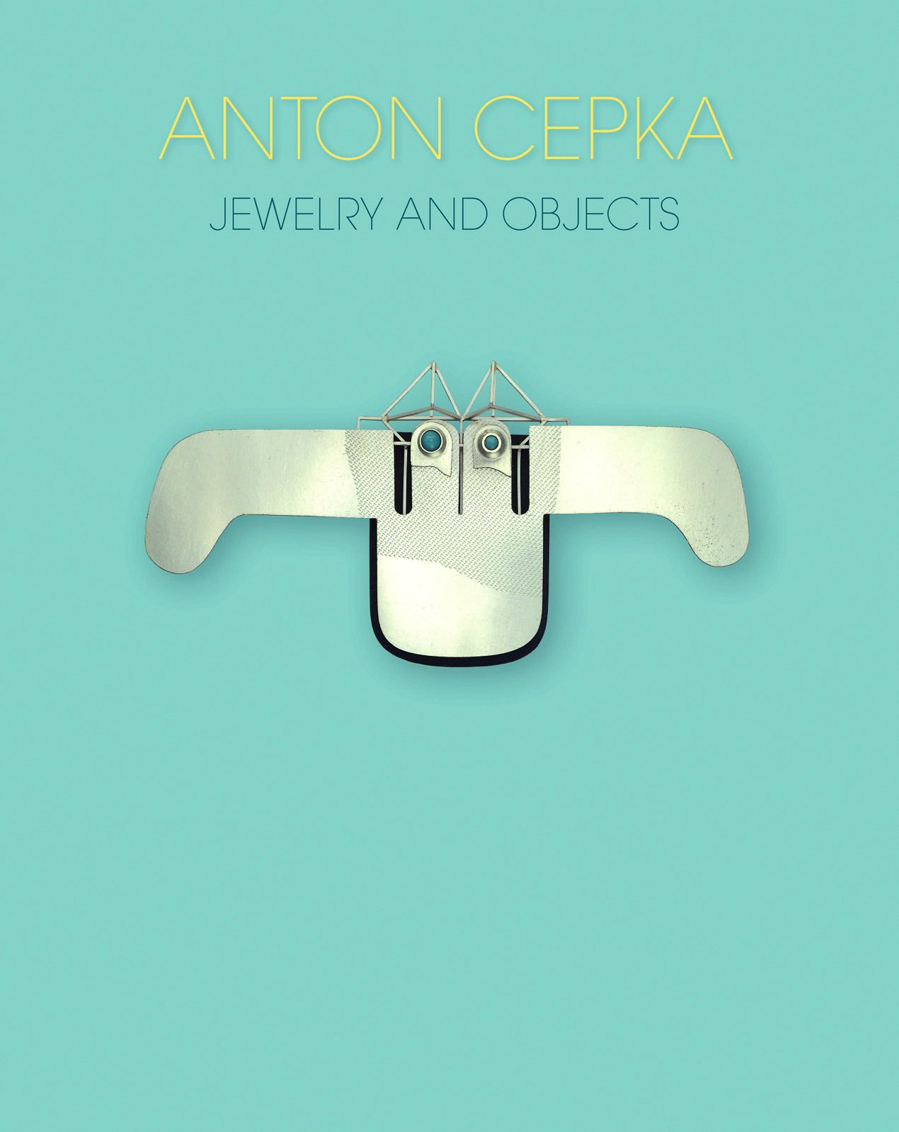 Anton Cepka - Jewelry and Objects
