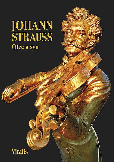 Johann Strauss - Otec a syn slovem a obrazem