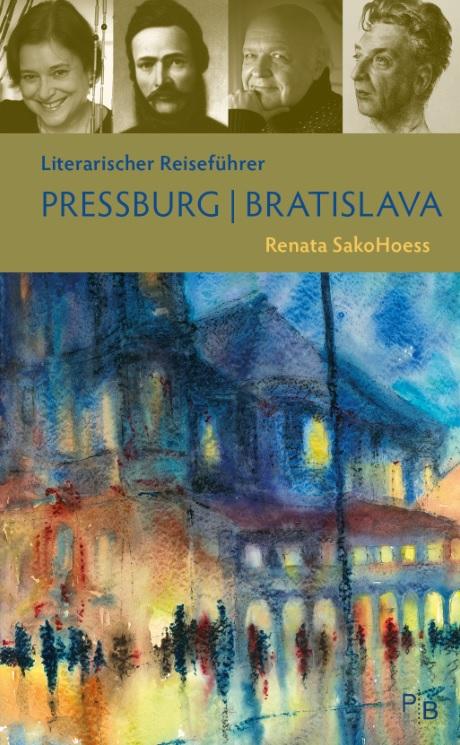 Literarischer Reiseführer Pressburg/Bratislava - Literárny sprievodca Pressburg/Bratislava