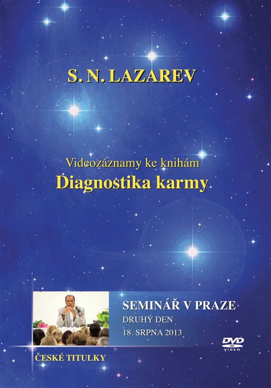 Diagnostika karmy - Seminář v Praze - Druhý den - 18. Srpna 2013 - 18. Srpna 2013 - Videozáznamy ke knihám