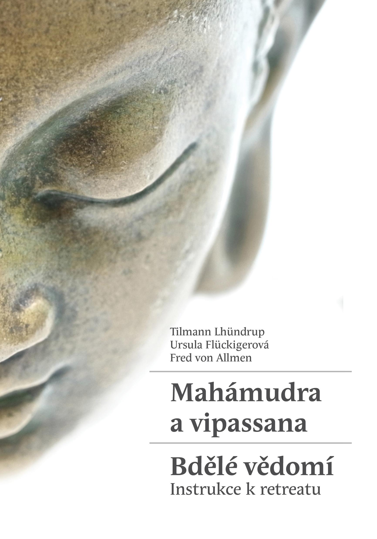 Mahámudra a vipassana - Bdělé vědomí - Instrukce k retreatu