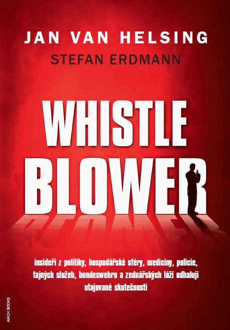 Whistleblower - Insideři z politiky, hospodářské sféry, medicíny, policie, tajných služeb, Bundeswehru a zednářských lóží odhalují utajované skutečnosti