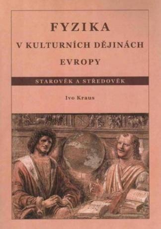 Fyzika v kulturních dějinách Evropy 1.díl - Starověk a středověk