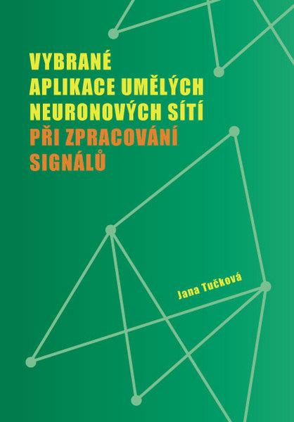 Vybrané aplikace umělých neuronových sítí - Při zpracování signálů