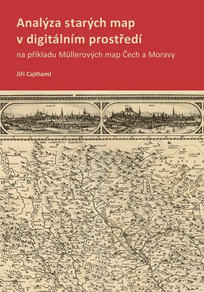 Analýza starých map v digitálním prostředí - na příkladu Müllerových map Čech a Moravy