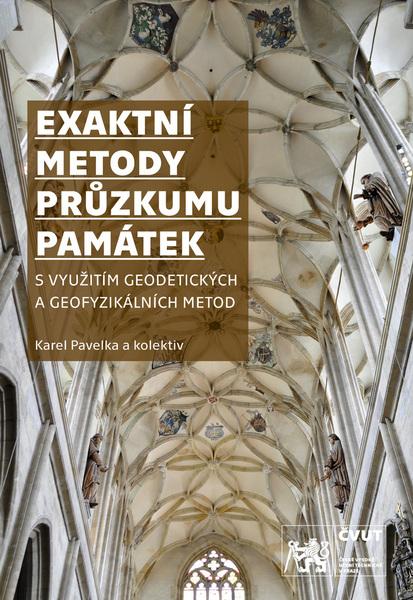 Exaktní metody průzkumu památek - S využitím geodetických a geofyzikálních metod