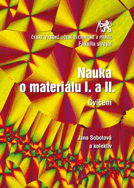 Nauka o materiálu I. a II. Cvičení