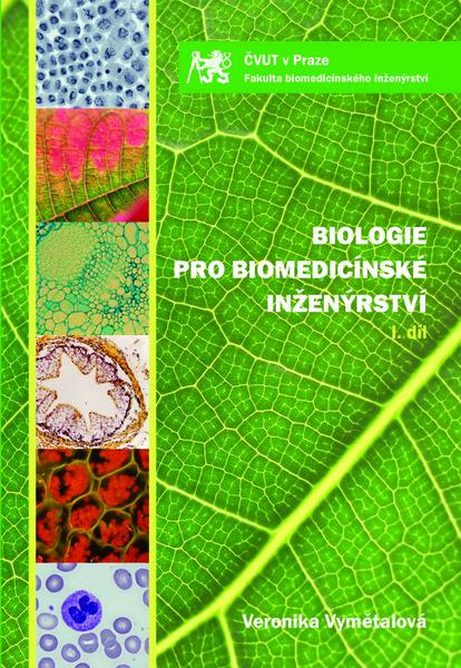 Biologie pro biomedicínské inženýrství. I. díl