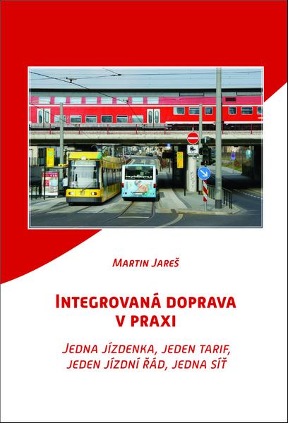 Integrovaná doprava v praxi - Jedna jízdenka, jeden tarif, jeden jízdní řád, jedna síť