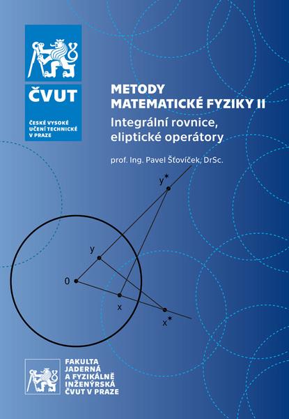 Metody matematické fyziky II. - Integrální rovnice, eliptické operátory