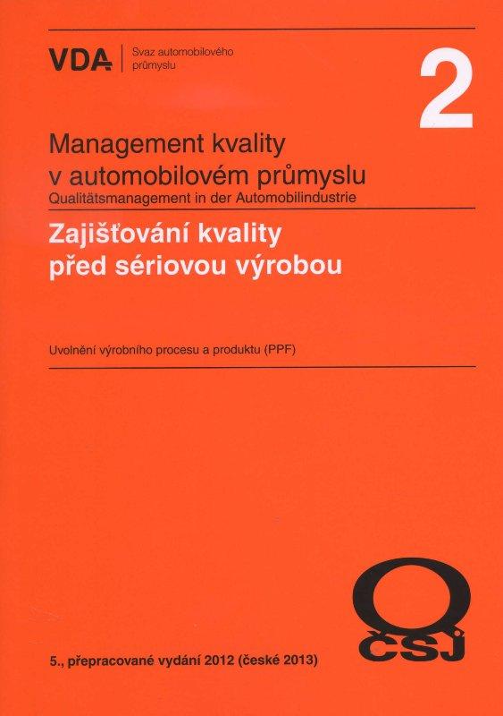 Management kvality v automobilovém průmyslu VDA 2 - Zajišťování kvality před sériovou výrobou, 5., přepracované vydání