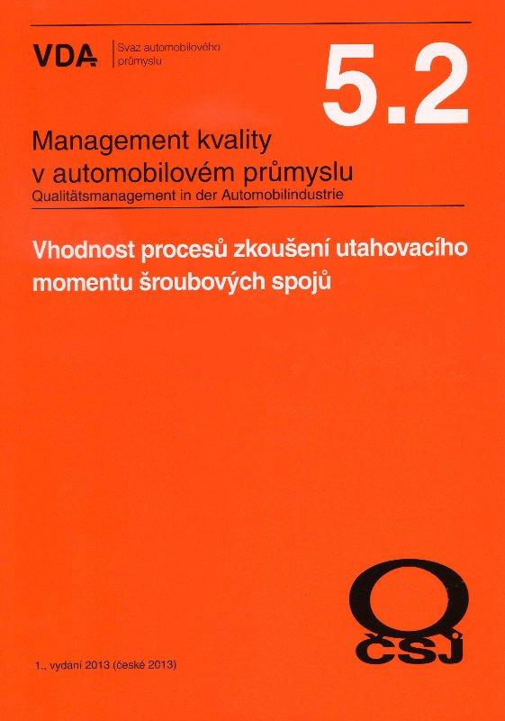 Management kvality v automobilovém průmyslu VDA 5.2 - vhodnost procesů zkoušení utahovacího momentu šroubových spojů