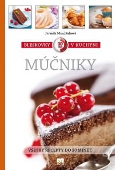 Bleskovky v kuchyni - Múčniky - Všetky recepty do 30 minút