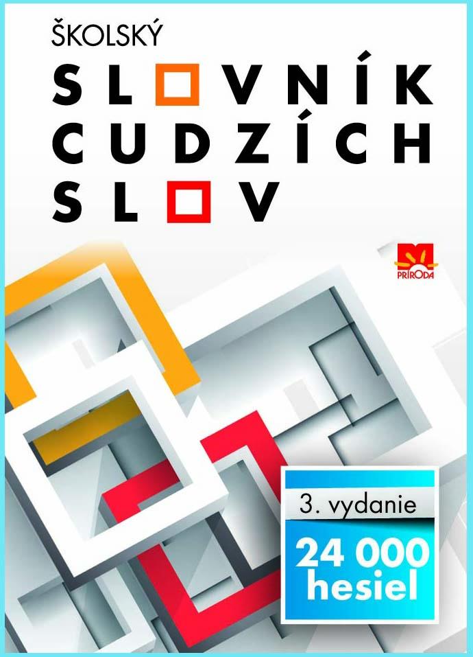 Školský slovník cudzích slov - 24 000 hesiel (3. vydanie)
