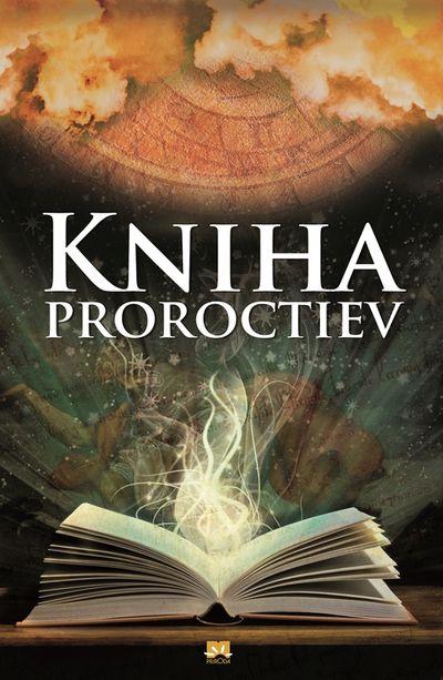 Kniha proroctiev - Tajomstvá minulosti, súčasnosti a budúcnosti