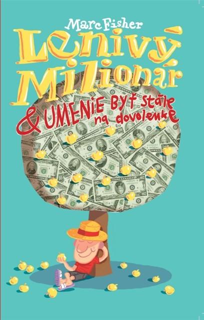 Lenivý milionár - Umenie byť stále na dovolenke