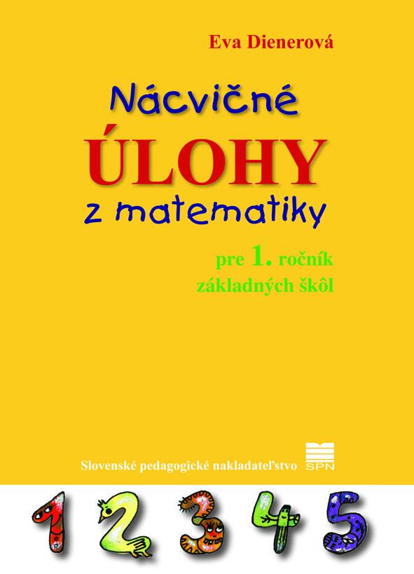 Nácvičné úlohy z matematiky - pre 1. ročník základných škôl