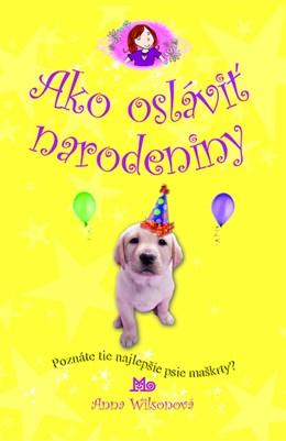 Ako osláviť narodeniny - Poznáte tie najlepšie psie maškrty?