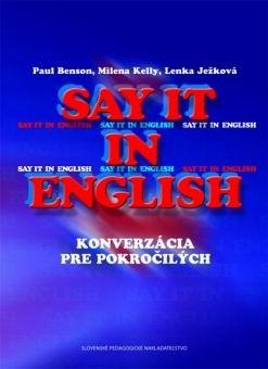 Say it in English - Konverzácia pre pokročilých