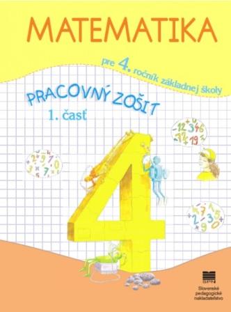 Matematika pre 4. ročník ZŠ - pracovný zošit, 1. časť