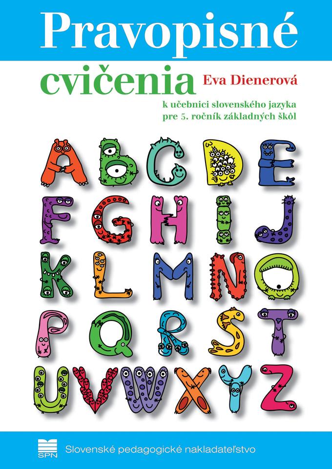 Pravopisné cvičenia k učebnici slovenského jazyka pre 5. ročník základných škôl