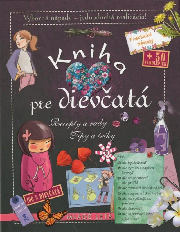 Kniha pre dievčatá (3. vydanie) - Recepty a rady, tipy a triky