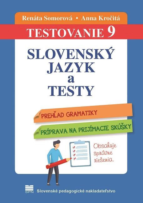 Testovanie 9 - Slovenský jazyk a testy - Prehľad gramatiky, Príprava na prijímacie skúšky