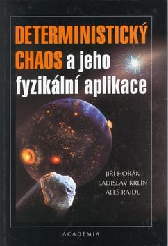 Deterministický chaos a jeho fyzikální aplikace