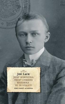 Josef Borovička - Osudy českého historika ve 20.století