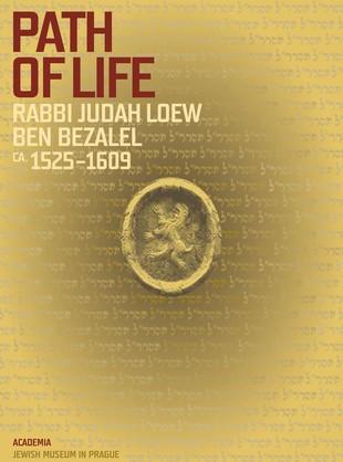 Path of Life Rabbi Judah Loew ben Bezalel (ca. 1525–1609)