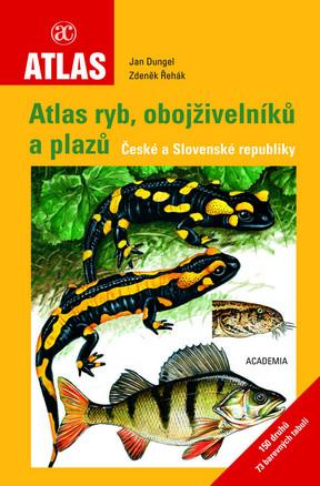 Atlas ryb, obojživelníků a plazů České a Slovenské republiky