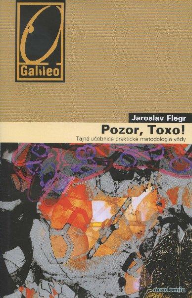 Pozor, Toxo! - Tajná učebnice praktické metodologie vědy