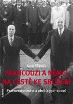 Francouzi a Němci na cestě ke sblížení - Lucie Filipová
