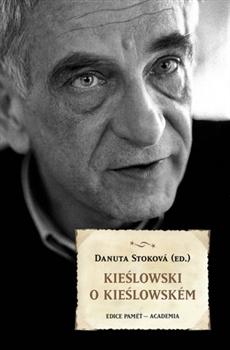 Kieślowski o Kieślowském - Edice Paměť - sv. 63