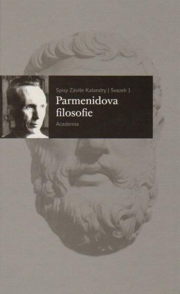 Parmenidova filozofie - Spisy Záviše Kalandry / svazek 1
