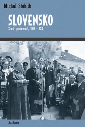 Slovensko - Země probuzená, 1918-1938