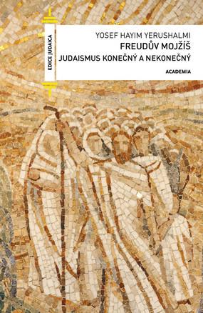 Freudův Mojžíš - Judaismus konečný a nekonečný