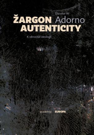 Žargon autenticity - K německé ideologii