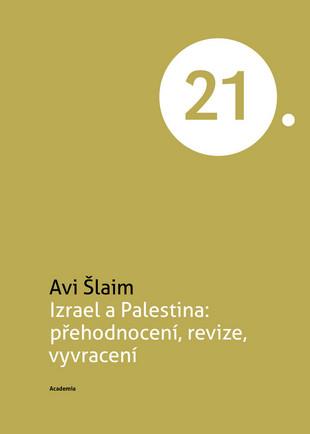 Izrael a Palestina: přehodnocení, revize, vyvracení